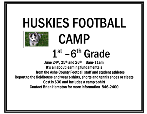 HUSKIES FOOTBALL  CAMP  1st –6th Grade June 24th, 25th and 26th 8am-11am It's all about learning fundamentals It's all about