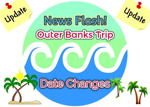 Outer Banks Trip Date Changes