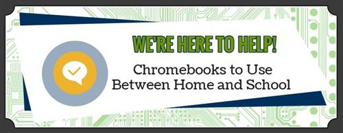Chromebooks to Use Between Home and School
