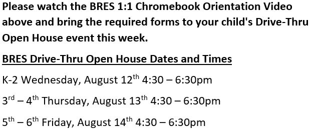 BRES 1:1 Chromebook Orientation and Drive-Thru Open House