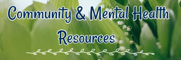 Community and Mental Health Resources