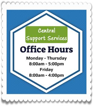 Central Support ServicesOffice Hours