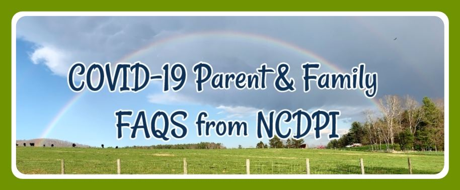 COVID-19 Parent & Family FAQS from NCDPI